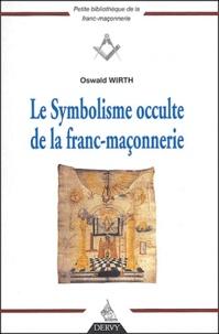 """Oswald Wirth - Le symbolisme occulte de la franc-maçonnerie - Analyse interprétative du frontiscpice de la """"Maçonnerie Occulte""""  de J.M. Ragon."""