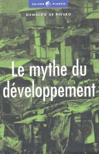 Oswaldo de Rivero - Le mythe du développement - Les économies non viables du XXIème siècle.