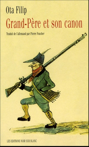 Ota Filip et Pierre Foucher - Grand-Père et son canon.