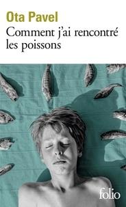 Ota Pavel - Comment j'ai rencontré les poissons.