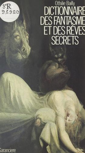 Dictionnaire des fantasmes et des rêves secrets