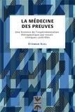 Othmar Keel - La médecine des preuves - Une histoire de l'expérimentation thérapeutique par essais cliniques contrôlés.