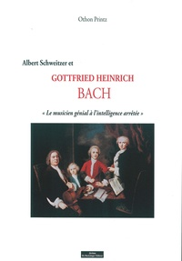 """Othon Printz - Albert Schweitzer, Gottfried Heinrich Bach - """"Le musicien génial à l'intelligence arrêtée"""" et la Fondation Sonnenhof."""