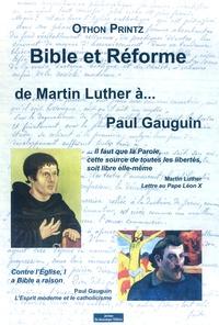 Othon Printz - Bible et Réforme, de Martin Luther à Paul Gauguin.