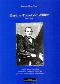 Othon Printz - Gustave Théodore Stricker 1807-1875 - Pasteur, poète, journaliste, un pionnier de l'action en faveur des personnes handicapées et défavorisées.