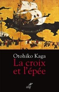 La croix et lépée - Samouraï et chrétien : le roman dun banni.pdf