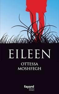 Ottessa Moshfegh - Eileen.