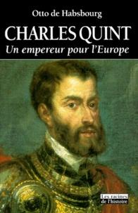 Otto de Habsbourg - Charles Quint - Un empereur pour l'Europe.