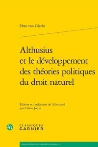 Otto Friedrich von Gierke - Althusius et le développement des théories politiques du droit naturel.