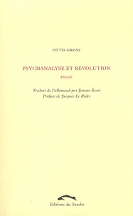 Otto Gross - Psychanalyse et révolution - Essais.