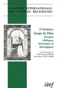 Otto Hermann Pesch et Jean-Marie Van Cangh - L'Homme, image de Dieu - Données bibliques, historiques et théologiques.