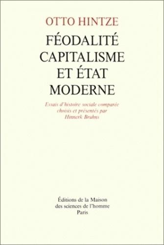 Otto Hintze - Féodalite, capitalisme et état moderne.