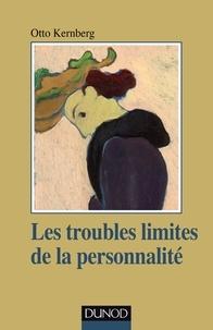 Otto Kernberg - Les troubles limites de la personnalité.