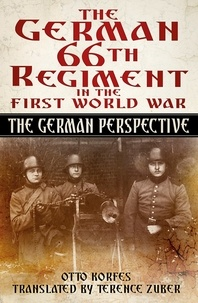Otto Korfes - The German 66th Regiment in the First World War.
