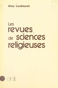 Otto Lankhorst et Jean Schlick - Les revues de sciences religieuses - Approche bibliographique internationale.