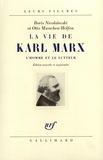 Otto Maenchen-Helfen et Boris Nicolaievski - La vie de Karl Marx - L'homme et le lutteur.