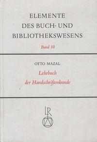 Otto Mazal - Lehrbuch der Handschriftenkunde.
