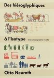 Otto Neurath - Des hiéroglyphiques à l'isotype - Une autobiographie visuelle.