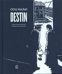 Otto Nückel - Destin - Une histoire en images.