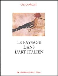 Otto Pächt - Le paysage dans l'art italien - Les premières études d'après nature dans l'art italien et les premiers paysages de calendrier.