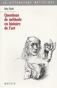 Otto Pächt - Questions de méthode en histoire de l'art.