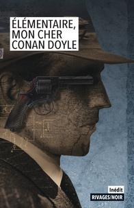 Otto Penzler - Elémentaire, mon cher Conan Doyle.