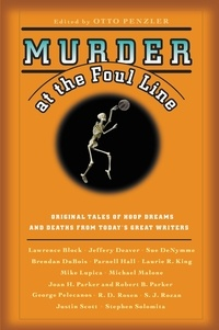 Otto Penzler - Murder at the Foul Line - Original Tales of Hoop Dreams and Deaths from Today's Great Writers.