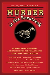 Otto Penzler - Murder at the Racetrack - Original Tales of Mystery and Mayhem Down the Final Stretch from Today's Great Writers.