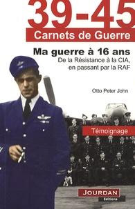 Ma guerre à 16 ans - De la résistance à la CIA, en passant par la RAF.pdf