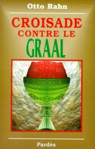 CROISADE CONTRE LE GRAAL. Grandeur et chute des Albigeois.pdf