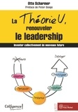 Otto Scharmer - La Théorie U, renouveler le leadership - Inventer collectivement de nouveaux futurs.