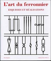 Otto Schmirler - L'art du ferronnier - Esquisses et réalisations.