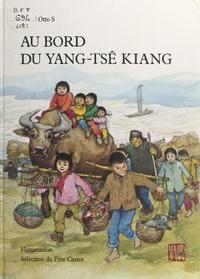 Otto Svend et Anne-Marie Chapouton - Au bord du Yang-Tsé-Kiang.