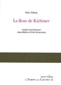Otto Tolnai - La rose de Kichinev - Edition bilingue français-hongrois.