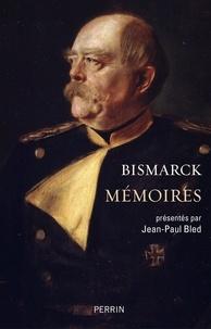 Otto von Bismarck - Mémoires.
