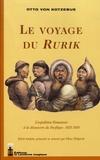 Otto von Kotzebue - Le voyage du Rurik - L'expédition Romanzov à la découverte du Pacifique : 1815-1818.