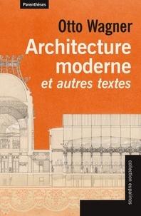 Architecture moderne et autres textes - Otto Wagner |