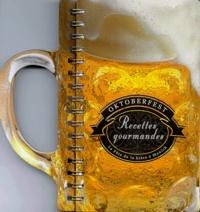 OKTOBERFEST RECETTES GOURMANDES. La fête de la bière à Munich.pdf