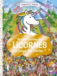 Paul Moran - Où sont cachées les licornes ? Au pays des contes.