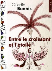 Ouadia Bennis - Entre le croissant et l'étoile.