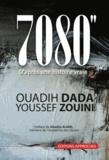 """Ouadih Dada et Youssef Zouini - 7080"""" - D'après une histoire vraie."""