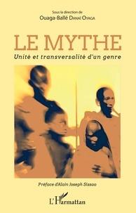 Ouaga-Ballé Danaï - Le mythe. Unité et transversalité d'un genre.