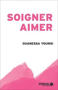 Ouanessa Younsi et  Mémoire d'encrier - Soigner, aimer.