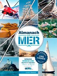 Ouest-France - Almanach de la mer - Patrimoine, métier de la mer, pirates et corsaires, bateaux de légende, jardinage, jeux....