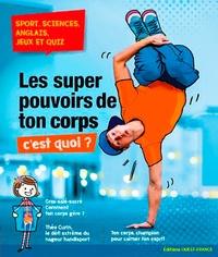 Ouest-France - Les super pouvoirs de ton corps, c'est quoi ?.