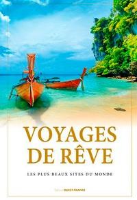 Ouest-France - Voyages de rêve - Les plus beaux sites du monde.