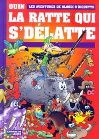 Ouin - Les aventures de Bloodi & Riquette : La ratte qui s'délatte.