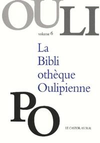 OuLiPo - La Bibliothèque Oulipienne - Volume 6.