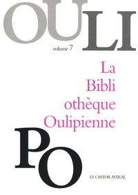 OuLiPo et Walter Henry - La Bibliothèque Oulipienne - Volume 7.