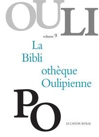 OuLiPo - La Bibliothèque Oulipienne - Volume 9.